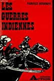 Les guerres indiennes (indian fighting army)