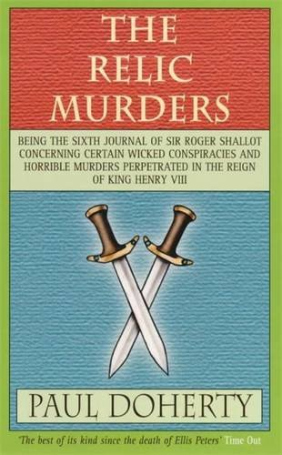 the-relic-murders-being-the-sixth-journal-of-sir-roger-shallot-concerning-certain-wicked-conspiracie