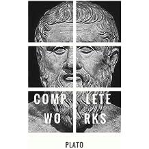 Plato: The Complete Works : From the greatest Greek philosopher, known for The Republic, Symposium, Apology, Phaedrus, Laws, Crito, Phaedo, Timaeus, Meno, ... Statesman and Critias (English Edition)