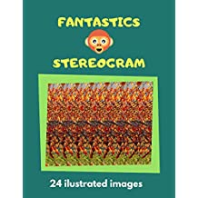 FANTASTIC STEREOGRAM: 24 illustrated images (fantastic stereogrm Book 1) (English Edition)