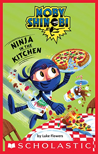 Ninja in the Kitchen (Scholastic Reader, Level 1: Moby ...