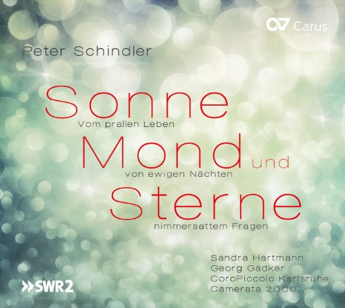 schindler-sonne-mond-und-sterne-cantata-escenica-hartmann-gadker-camerata-2000-coropiccolo-schindler