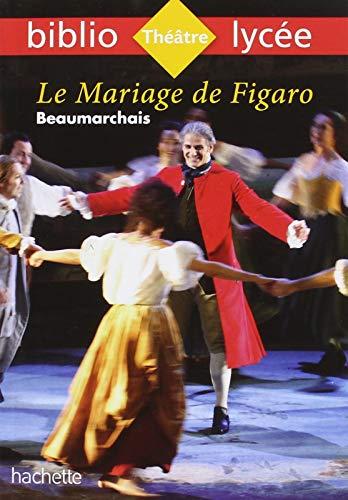 Bibliolycée - Le Mariage de Figaro, Beaumarchais par Pierre-Augustin Caron de Beaumarchais