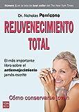 Rejuvenecimiento total: El más importante libro sobre el envejecimiento jamás escrito (Salud Natural/vida Positiva)