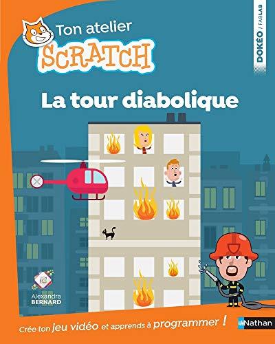 La tour diabolique - apprends à programmer avec Scratch - Dès 8 ans par Alexandra Bernard