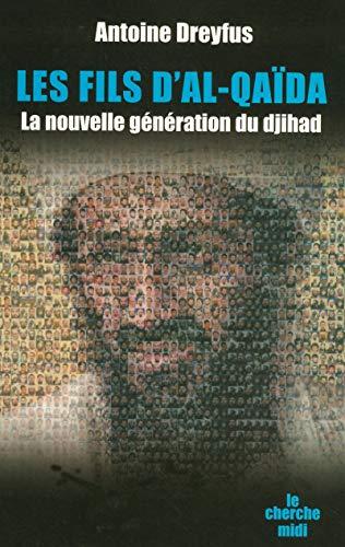 Les fils d'Al Qaïda par Antoine DREYFUS