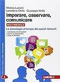 Imparare, osservare, comunicare. La psicologia al tempo dei social network. Ediz. rossa. Per le Scuole superiori. Con e-book. Con espansione online