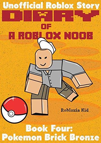 Diary Of A Roblox Noob Pokemon Brick Bronze Roblox Noob Diaries