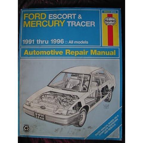 Ford Escort & Mercury Tracer Automotive Repair Manual: All Ford Escort & Mercury Tracer Models : 1991 Through 1996