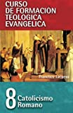Catolicismo Romano (Curso de Formacion Teologica Evangelica)