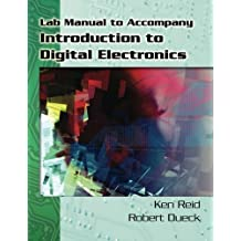 Lab Source for Reid/Dueck's Introduction to Digital Electronics 1st edition by Reid, Ken, Dueck, Robert (2007) Paperback