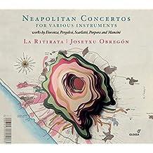 Neapolitan Concertos For Various Instruments: Works By Fiorenza, Pergolesi, Scarlatti, Porpora And Mancini