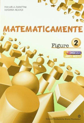 Matematicamente figure. Per la Scuola media. Con espansione online: 2