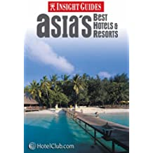 Asia's Best Hotels and Resorts Insight Guide (Insight Guides)