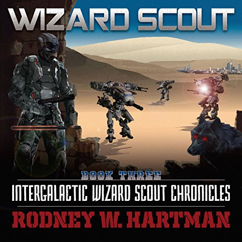 Wizard Scout: Intergalactic Wizard Scout Chronicles, Book 3 - Rodney Hartman - Unabridged