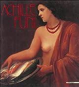 Achille Funi: Dal futurismo alla maniera grande
