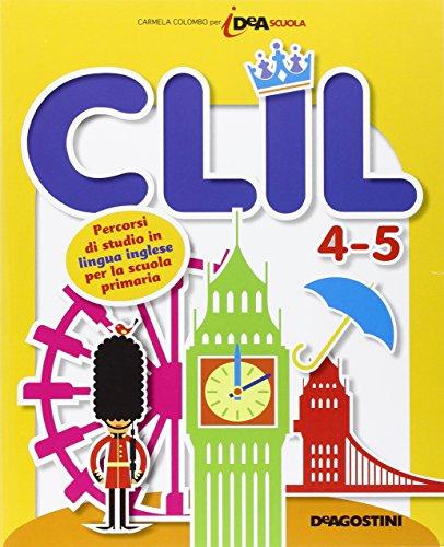 CLIL. Percorsi di studio in lingua inglese. Per la 4ª e 5ª classe elementare