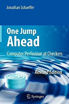 One Jump Ahead: Computer Perfection at Checkers de [Schaeffer, Jonathan]