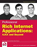 Professional Rich Internet Applications: AJAX and Beyond (Programmer to Programmer)
