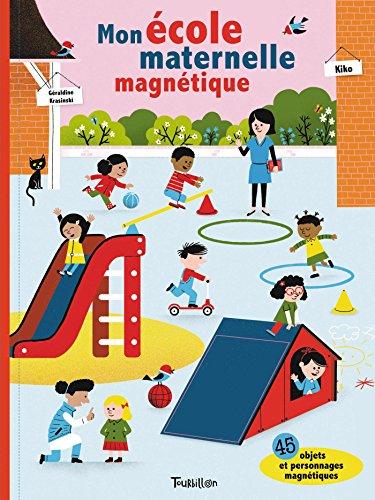 Mon école maternelle magnétique: Livre magnétique