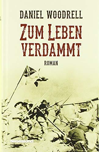 Zum Leben verdammt: Roman