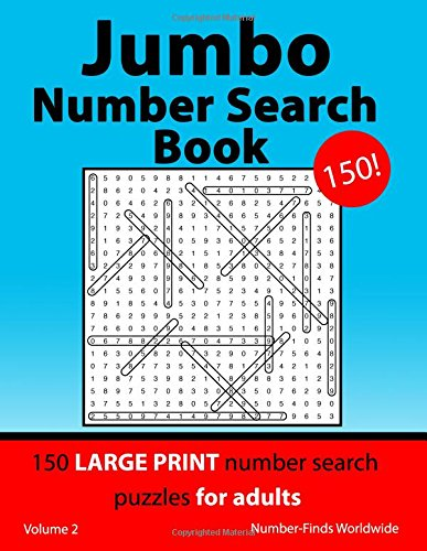 Jumbo Number Search Book: 150 large print number search puzzles for adults: Volume 2 (Jumbo Number Search Book's) por Number-Finds Worldwide