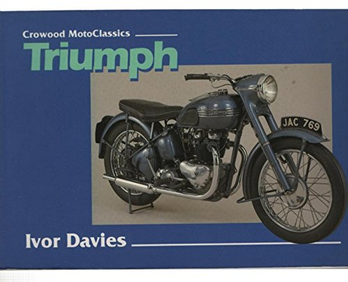 Triumph: The Complete Story (Crowood MotoClassics S.) por Ivor Davies