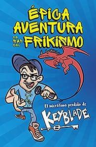 Épica aventura de rap del frikismo. El micrófono perdido de Keyblade par Keyblade