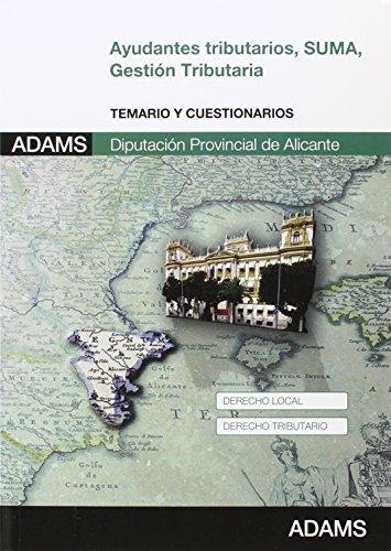Ayudantes Tributarios, SUMA-Diputación Provincial de Alicante. Temario y cuestionario por Adams