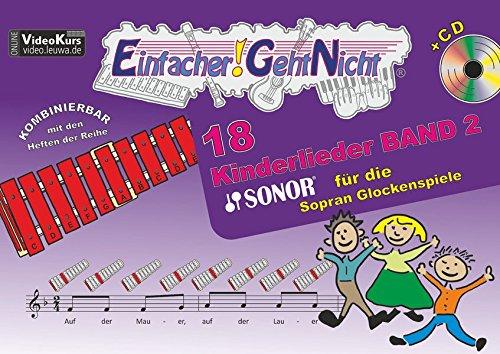 Einfacher!-Geht-Nicht: 18 Kinderlieder BAND 2 – für die SONOR® Sopran Glockenspiele mit CD: Das besondere Notenheft für Anfänger