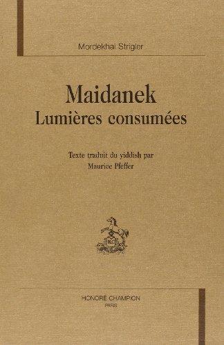 Maidanek. Lumieres Consumees. par Strigler Mordekhai