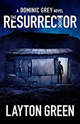The Resurrector (The Dominic Grey Series)