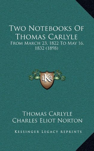 Two Notebooks of Thomas Carlyle: From March 23, 1822 to May 16, 1832 (1898)