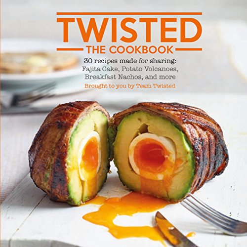 Twisted the Cookbook: 30 Recipes Made for Sharing: Amazon co