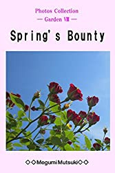 Photos Collection ― Garden Ⅷ ― Spring's Bounty (English Edition)