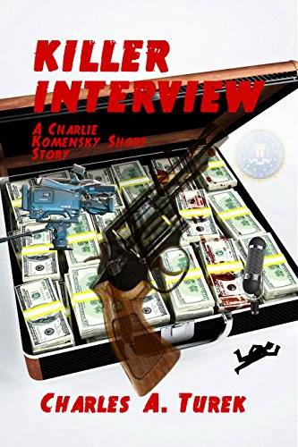 ebook: Killer Interview (a Charlie Komensky short story) (B00UGH4I5U)