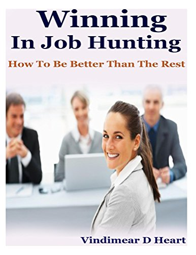 Winning in job hunting: How to be better than the rest (English Edition)