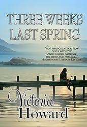 Three Weeks Last Spring (English Edition)