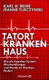 Image of Tatort Krankenhaus: Wie ein kaputtes System Misshandlungen und Morde an Kranken fördert