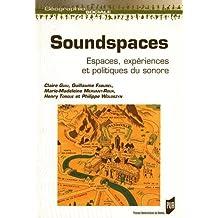 Soundspaces : Espaces, expériences et politiques du sonore