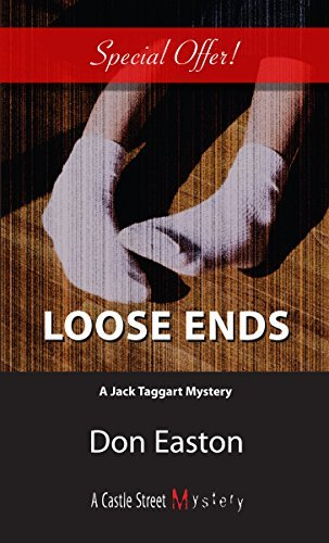 Loose Ends: A Jack Taggart Mystery by Don Easton (2005-05-01)