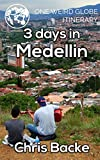 3 Days in Medellin - your guide to Colombia's most dynamic city