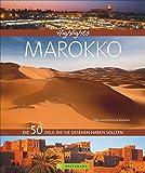 Highlights Marokko: Die 50 Ziele, die Sie gesehen haben sollten