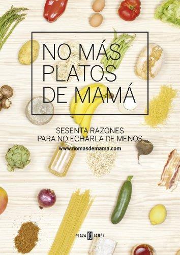 No más platos de mamá: Sesenta razones para no echarla de menos por Carlos Román