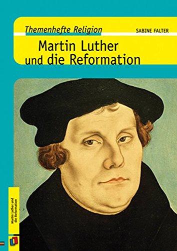 Martin Luther und die Reformation (Themenhefte Religion)