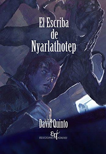 El escriba de Nyarlathotep por David Quinto Gil