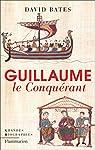 Guillaume le Conquérant par Bates