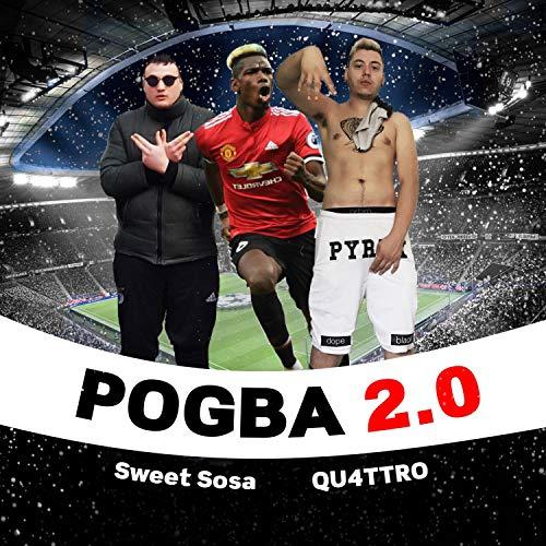 Pogba 2.0 (feat. Sweet Sosa) [Explicit]