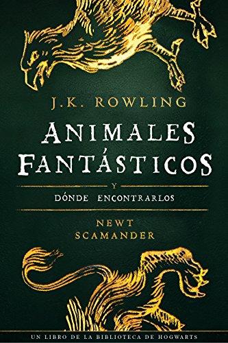 Animales fantásticos y dónde encontrarlos (Un libro de la biblioteca de Hogwarts) por J.K. Rowling
