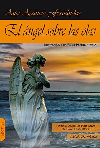 El ángel sobre las olas (Narrativa) por Asier Aparicio Fernández